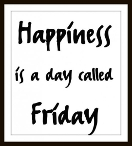 46732-Happiness-Is-A-Day-Called-Friday