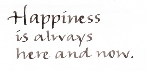 Happiness-is-Always-Here-and-Now