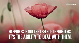 Happiness-is-not-the-absence-of-problems-it-is-the-ability-to-deal-with-them.