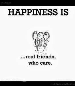 Happiness is real friends,bestfriedns, close friends,girl friend,boyfriend,tow girl one boy , relationship who care- sushil shukla-www.lolkz.com-www.bestquotes-saying.blogspot.com-facebook